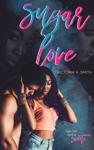Cover Art for Sugar Love by Victoria H  Smith