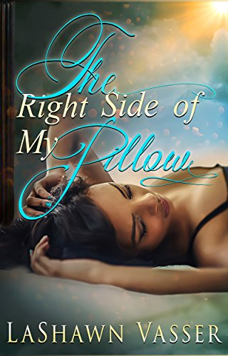 Cover Art for The Right Side of My Pillow by LaShawn  Vassar