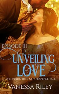 Cover Art for Unveiling Love: Episode III by Vanessa  Riley