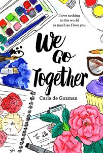Cover Art for We Go Together by Carla  de Guzman
