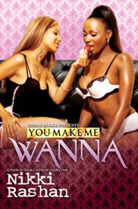 Cover Art for You Make Me Wanna by Nikki  Rashan