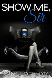 Cover Art for Show Me, Sir by Sonni de Soto