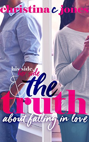 Cover Art for HIS SIDE, HER SIDE, AND THE TRUTH ABOUT FALLING IN LOVE by Christina C. Jones