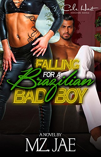 Cover Art for Falling For A Brazilian Bad Boy by Mz.  Jae