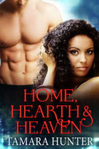 Cover Art for Home, Hearth and Heaven by Tamara Hunter