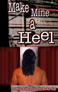 Cover Art for Make Mine a Heel by Suenammi Richards