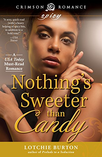 Cover Art for Nothing's Sweeter than Candy by Lotchie  Burton