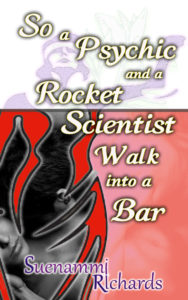 Cover Art for So a Psychic and a Rocket Scientist Walk into a Bar by Suenammi Richards