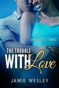 Cover Art for The Trouble With Love by Jamie Wesley