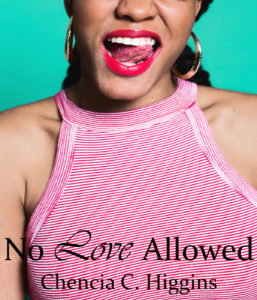 Cover Art for No Love Allowed by Chencia C. Higgins
