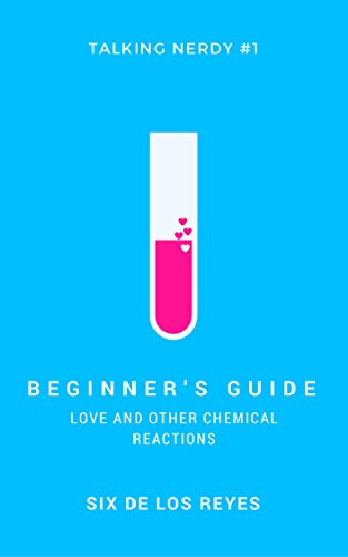 Cover Art for Beginner's Guide: Love and Other Chemical Reactions by Six  De Los Reyes