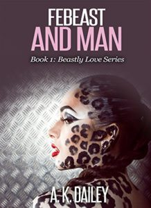 Cover Art for Febeast And Man by A.K. Dailey