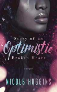 Cover Art for Story of an Optimistic Broken Heart by Nicole Huggins