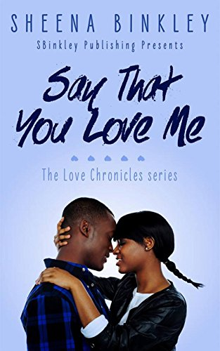 Cover Art for Say That You Love Me by Sheena Binkley