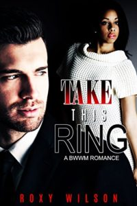 Cover Art for TAKE THIS RING by Roxy Wilson