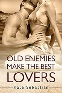 Cover Art for OLD ENEMIES MAKE THE BEST LOVERS by Kate Sebastian