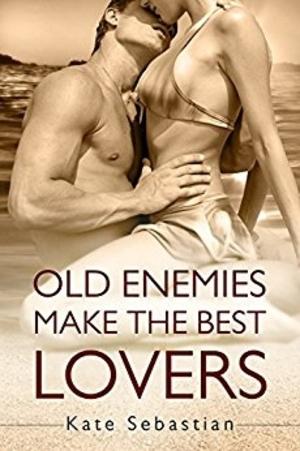 Cover Art for OLD ENEMIES MAKE THE BEST LOVERS by Kate Sebastian