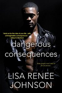 Cover Art for Dangerous Consequences by Lisa Renee Johnson