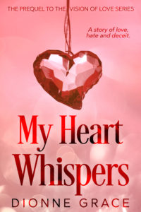 Cover Art for My Heart Whispers by Dionne Grace