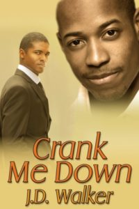 Cover Art for Crank Me Down by J.D. Walker