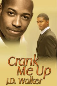 Cover Art for Crank Me Up by J.D. Walker
