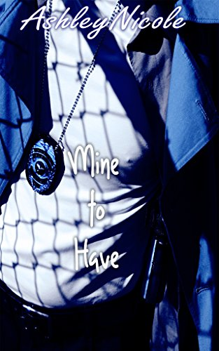 Cover Art for Mine to Have by Ashley Nicole