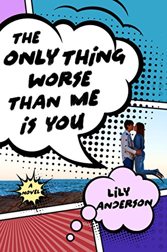 Cover Art for The Only Thing Worse Than Me Is You by Lily Anderson