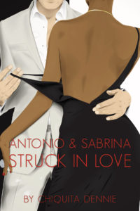 Cover Art for Antonio and Sabrina:Struck In Love by Chiquita Dennie