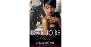 Cover Art for Born To Be Wild by Chicki Brown