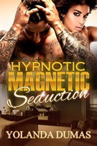 Cover Art for Hypnotic Magnetic Seduction by Yolanda Dumas