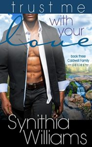 Cover Art for Trust Me With Your Love by Synithia Williams