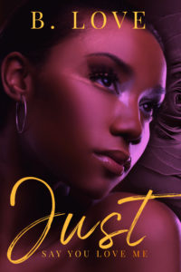 Cover Art for Just Say You Love Me by B. Love