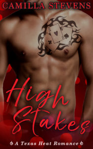 Cover Art for High Stakes:  A Texas Heat Romance by Camilla Cobb