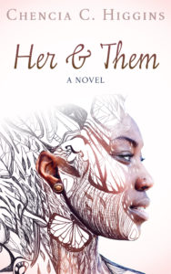 Cover Art for Her and Them by Chencia C. Higgins