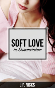Cover Art for Soft Love in Summerview by J.P. Nicks