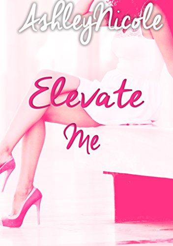 Cover Art for ELEVATE ME by AshleyNicole