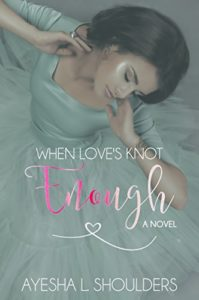 Cover Art for WHEN LOVE'S NOT ENOUGH by Ayesha Shoulders