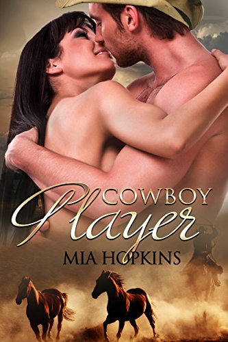 Cover Art for COWBOY PLAYER by Mia Hopkins