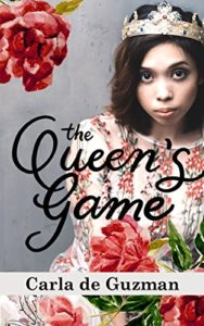 Cover Art for THE QUEEN'S GAME by Carla de Guzman
