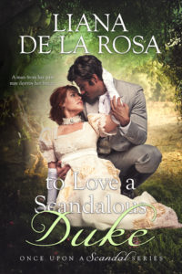 Cover Art for TO LOVE A SCANDALOUS DUKE by Liana De la Rosa