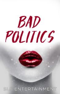 Cover Art for Bad Politics by SLF Entertainment