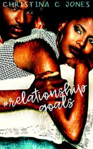 Cover Art for Relationship Goals by Christina C. Jones