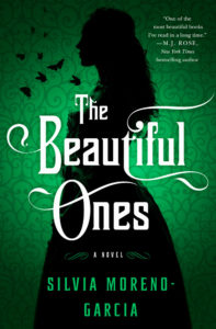 Cover Art for The Beautiful Ones by Silvia Moreno-Garcia