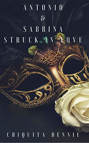 Cover Art for Antonio and Sabrina Struck In Love by Chiquita Dennie