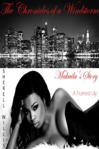 Cover Art for The Chronicles of a Windstorm Makaila's Story: A Framed Lily by Sherell Willis