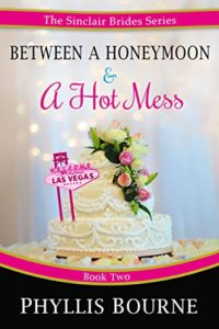 Cover Art for Between a Honeymoon and a Hot Mess by Phyllis Bourne