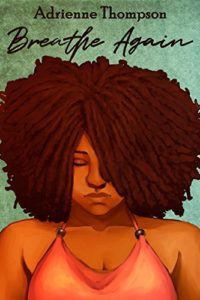 Cover Art for Breathe Again by Adrienne Thompson