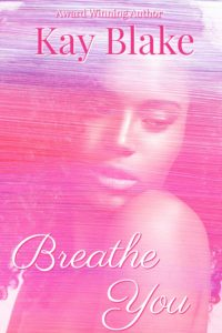 Cover Art for Breathe You by Kay Blake