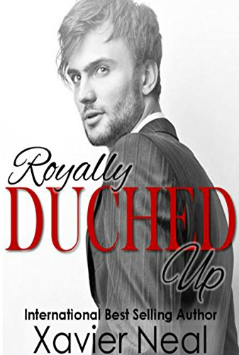 Cover Art for Royally Duched Up by Xavier Neal