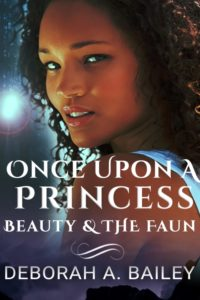 Cover Art for Once Upon A Princess: Beauty and the Faun by Deborah Bailey